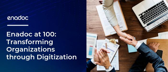 Enadocat 100 TransformingOrganizatios through Digitization